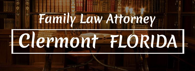 Family Law Attorney Clermont FL